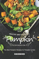 Healthy and Flavorful Pumpkin Cookbook