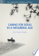 Caring for Souls in a Neoliberal Age