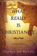 What Really Is Christianity  Second Edition
