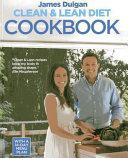 Clean   Lean Diet Cookbook