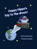 Happy Hippo s Trip To The Moon