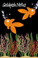 Goldfish Notes