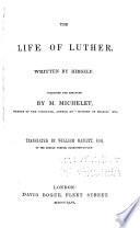 The Life of Luther Gathered from His Own Writings Book