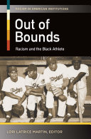 Out of Bounds: Racism and the Black Athlete