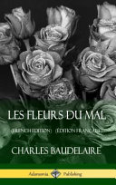 Les Fleurs Du Mal  French Edition     dition Fran  aise   Hardcover