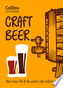 Craft Beer  More than 100 of the world   s top craft beers  Collins Little Books
