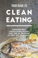 Your Guide to Clean Eating