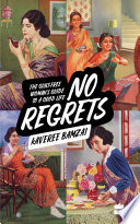 No Regrets  The Guilt Free Woman s Guide to a Good Life Book PDF
