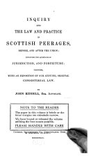 Inquiry Into the Law and Practice in Scottish Peerages, Before, and After the Union