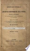 Inventaire général des Archives historiques de l'Yonne; résumé analytique des collections existant au Dépôt de la Préfecture de ce Département, suivi d'un Index