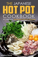 The Japanese Hot Pot Cookbook