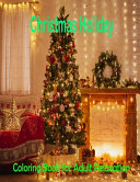 Christmas Holiday Coloring Book for Adult Relaxation