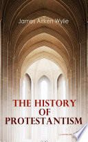 Read Online The History of Protestantism For Free