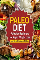 Paleo Diet  Paleo for Beginners for Rapid Weight Loss