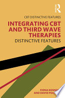 Integrating CBT and Third Wave Therapies