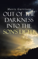 Out of the Darkness into the Son s Light