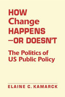How Change Happens-- Or Doesn't: The Politics of US Public ...