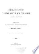 Hermann Lotzes tankar om tid och timlighet i kritisk belysning : Ett försök till det filosofiska tidsproblemets utredning
