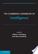 """The Cambridge Handbook of Intelligence"" by Robert J. Sternberg, Scott Barry Kaufman"