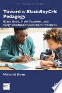 Toward a BlackBoyCrit Pedagogy