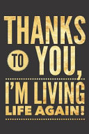 Thanks To You I M Living Life Again
