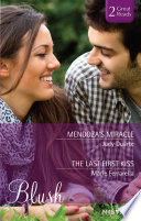 Mendoza s Miracle The Last First Kiss Book