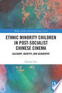 Ethnic Minority Children in Post Socialist Chinese Cinema