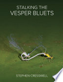 Stalking the Vesper Bluets
