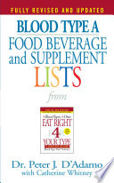 """""""Blood Type A: Food, Beverage and Supplemental Lists"""" by Peter J. D'Adamo, Catherine Whitney"""