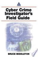 Cyber Crime Investigator s Field Guide