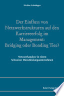 Öffnen Sie das Medium Der Einfluss von Netzwerkstrukturen auf den Karriereerfolg im Management: Bridging oder Bonding Ties? von Scheidegger, Nicoline [Verfasser] im Bibliothekskatalog