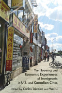 The Housing and Economic Experiences of Immigrants in U S  and Canadian Cities