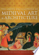 The Grove Encyclopedia of Medieval Art and Architecture  , Band 1