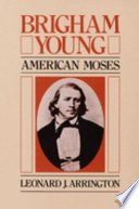 """Brigham Young: American Moses"" by Leonard J. Arrington"