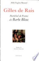 Gilles de Rais, maréchal de France, dit Barbe-Bleue (1404-1440)