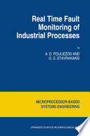 Real Time Fault Monitoring of Industrial Processes Book