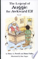 The Legend of Auggie the Awkward Elf