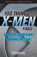 100 Things X-Men Fans Should Know & Do Before They Die [Pdf/ePub] eBook