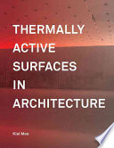 """""""Thermally Active Surfaces in Architecture"""" by Kiel Moe"""