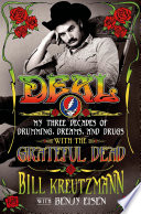 Deal My Three Decades Of Drumming Dreams And Drugs With The Grateful Dead