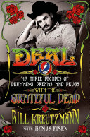 Deal: My Three Decades of Drumming, Dreams, and Drugs with the Grateful Dead [Pdf/ePub] eBook