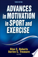 """Advances in Motivation in Sport and Exercise"" by Glyn C. Roberts, Darren Treasure"