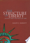 The Structure of Liberty : Justice and the Rule of Law