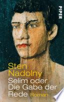 Selim oder Die Gabe der Rede  : Roman