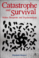 Pdf Catastrophe and Survival: Walter Benjamin and Psychoanalysis