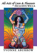 All Acts of Love & Pleasure: Inclusive Wicca ebook