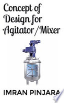 Concept of Design for Agitator Mixer Book