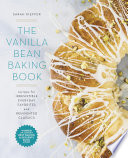 """The Vanilla Bean Baking Book: Recipes for Irresistible Everyday Favorites and Reinvented Classics"" by Sarah Kieffer"