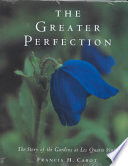 """""""The Greater Perfection: The Story of the Gardens at Les Quatre Vents"""" by Francis H. Cabot"""