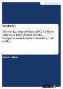 Efficient Data Input/Output (I/O) for Finite Difference Time Domain (FDTD). Computation on Graphics Processing Unit (GPU) Pdf/ePub eBook